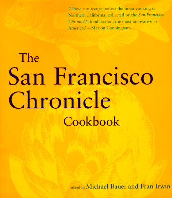The San Francisco Chronicle Cookbook By Bauer, Michael (EDT)/ Irwin, Fran (EDT)